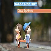 Backyard Boy de Claire Rosinkranz