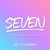 seven (Piano Karaoke Instrumentals) de Sing2Piano (1)