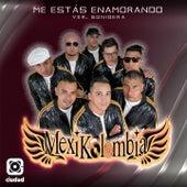 Me Estás Enamorando (Ver. Sonidera) by Mexikolombia