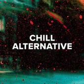 Chill Alternative by Various Artists
