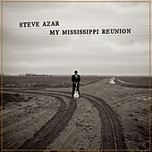 My Mississippi Reunion by Steve Azar