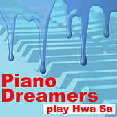 Piano Dreamers Play Hwa Sa (Instrumental) de Piano Dreamers