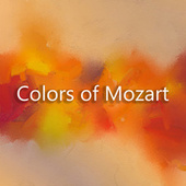Colors of Mozart by Wolfgang Amadeus Mozart