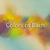 Colors of Bach von Johann Sebastian Bach