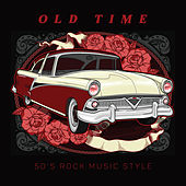 Old Time – 50's Rock Music Style by Various Artists