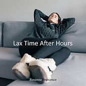 Lax Time After Hours de Rosanna Francesco