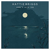 Home's With You by Hattie Briggs