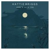 Home's With You de Hattie Briggs