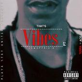 That's Vibes by J Gwop Frigid