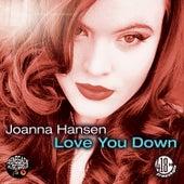 Love You Down by Joanna Hansen
