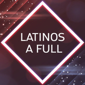 Latinos a full de Various Artists