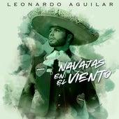 Navajas En El Viento de Leonardo Aguilar