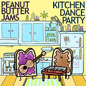 Kitchen Dance Party by Peanut Butter Jams