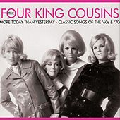 More Today Than Yesterday: Classic Songs of the '60s & '70s by Four King Cousins