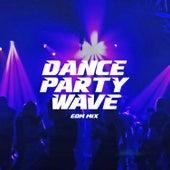 Dance Party Wave: EDM Mix von Various Artists