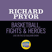 Basketball, Fights & Heroes (Live On The Ed Sullivan Show, February 8, 1970) by Richard Pryor