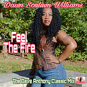 Feel The Fire The Dave Anthony Classic Mix de Dawn Souluvn Williams