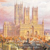 Great Cathedral Anthems, Vol. 4 di The Choir of Lincoln Cathedral