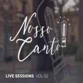 Live Sessions, Vol. 02 (Ao Vivo) by Nosso Canto