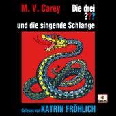 Katrin Fröhlich liest ...und die singende Schlange von Die drei ???