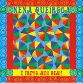 É Frevo, Meu Bem! by Nena Queiroga