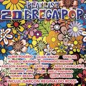 Playlist 20 Brega Pop di Various Artists