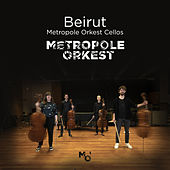 Beirut (Metropole Orkest Cellos) von Metropole Orkest