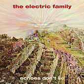 Echoes Don't Lie by Electric Family
