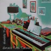 Humble Piano by Horacio Tato Turano