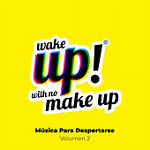 Wake Up! With No Make Up: Música Para Despertarse, Vol. 2 de Various Artists