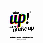 Wake Up! With No Make Up: Música Para Despertarse, Vol. 1 de Various Artists