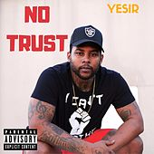 No Trust by Yesir