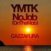 No Job (On the Mob) (Cazzafura Remix) by Ymtk (Young Murph the Kidd)