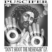 Don't Shoot The Messenger by Puscifer