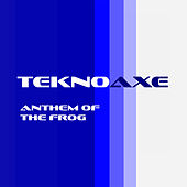 Anthem of the Frogs de TeknoAXE