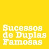 Sucessos de Duplas Famosas by Vários Artistas
