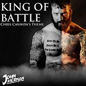King of Battle (Chris Cannon's Entrance Theme) de John Kiernan