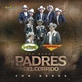 Los  Meros Padres del Corrido Con Banda de Los Tucanes de Tijuana