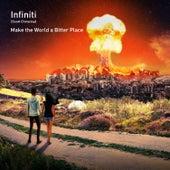 Make The World A Bitter Place von Infiniti