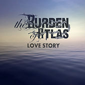 Love Story de The Burden of Atlas