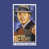 El Ídolo de Medellín von Carlos Gardel