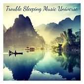 Trouble Sleeping Music Universe by Trouble Sleeping Music Universe