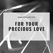 For Your Precious Love by Earl Grant