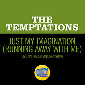 Just My Imagination (Running Away With Me) (Live On The Ed Sullivan Show, January 31, 1971) von The Temptations