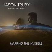 Mapping the Invisible by Jason Truby