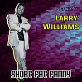 Short Fat Fanny (Remastered) by Larry Williams