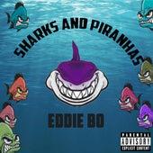 Sharks and Piranhas by Eddie Bo