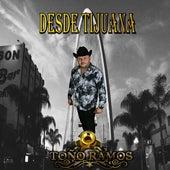 Desde Tijuana de Toño Ramos