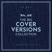 The Big Cover Versions Collection (A Tribute to U2) by UK One