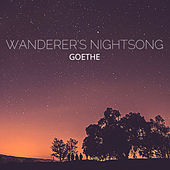 Wanderer's Nightsong de Johann Wolfgang von Goethe